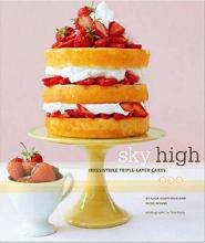 Sky High Irresistible Triple Layer Cakes Recipes