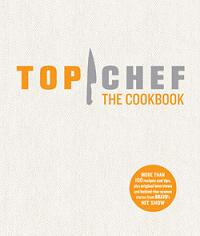 Top Chef: The Cookbook
