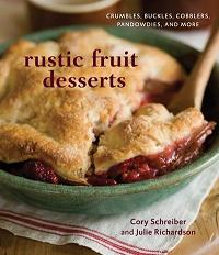 Rustic Fruit Desserts: Crumbles, Buckles, Cobblers, Pandowdies, and More