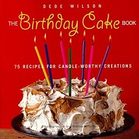 The Birthday Cake Book: 75 Recipes for Candle-Worthy Creations