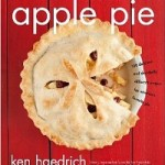 Apple Pie: 100 Delicious and Decidedly Different Recipes for America's Favorite Pie