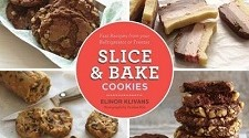 Slice & Bake Cookies: Fast Recipes from Your Refrigerator or Freezer