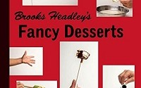Brooks Headley's Fancy Desserts