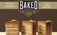 Baked Elements: The Importance of Being Baked in 10 Favorite Ingredients