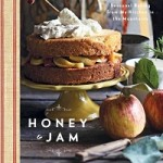 Honey and Jam: Seasonal Baking from My Kitchen in the Mountains